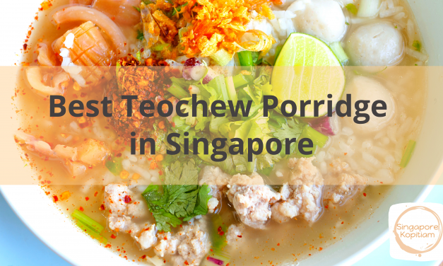 Best Teochew Porridge in Singapore